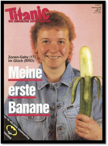 """German """"Titanic"""" Magazine cover story about East German obsession with Bananas - satire"""